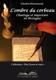 Charles Doursenaud - L'ombre du corbeau - Chantage et imposture en Bretagne.
