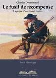 Charles Doursenaud - Le fusil de récompense - L'épopée d'un chouan breton.