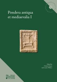Charles Doyen et Louise Willocx - Pondera antiqua et mediaevalia I.