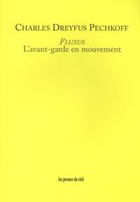 Charles Dreyfus Pechkoff - Fluxus - L'avant-garde en mouvement.