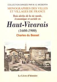 Charles Du Besset - Trois siècles de la vie rurale, économique et sociale en Haut-Vivarais (1600-1900).