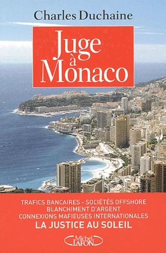 Charles Duchaine - Juge à Monaco.