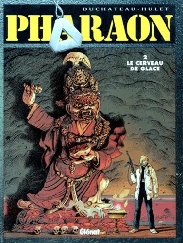 Charles Duchateau et Daniel Hulet - Pharaon Tome 2 : Le cerveau de glace.