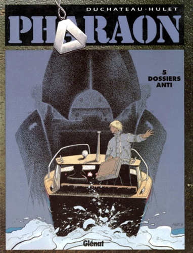 Charles Duchateau et Daniel Hulet - Pharaon Tome 5 : Dossiers anti.