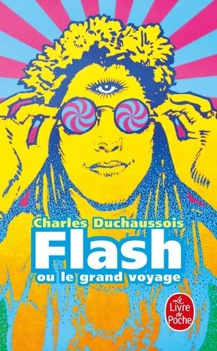 Charles Duchaussois - Flash ou le grand voyage.