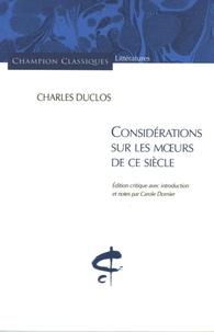 Charles Duclos - Considérations sur les moeurs de ce siècle.