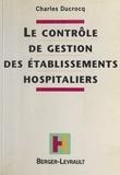 Charles Ducrocq - Le Contrôle de gestion des établissements hospitaliers.