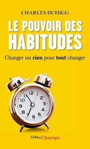 Forums de téléchargement d'ebook Le pouvoir des habitudes  - Changer un rien pour tout changer (Litterature Francaise) par Charles Duhigg