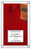 Charles Duits - La salive de l'éléphant. suivi de Les miférables - Romans.