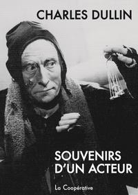 Charles Dullin - Souvenirs d'un acteur et notes de travail.