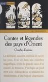 Charles Dumas et Claude Aziza - Contes et légendes des pays d'Orient.