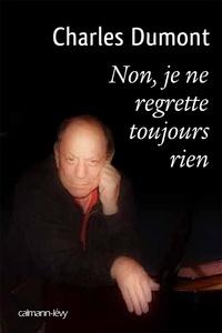 Charles Dumont - Non je ne regrette toujours rien.