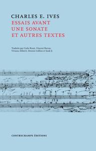 Charles-E Ives - Essais avant une sonate et autres textes.