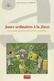 Charles-Edouard de Suremain - Jours ordinaires à la Finca - Une grande plantation de café au Guatelama.