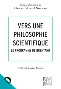 Charles-Edouard Niveleau - Vers une philosophie scientifique - Le programme de Brentano.