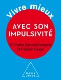 Charles-Edouard Rengade et Frédéric Fanget - Vivre mieux avec son impulsivité.