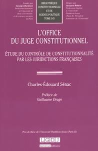 Charles-Edouard Sénac - L'office du juge constitutionnel - Etude du contrôle de constitutionnalité par les juridictions françaises.
