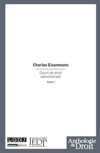 Charles Eisenmann - Cours de droit administratif - Tome 1.