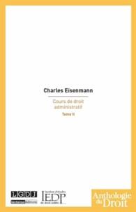 Charles Eisenmann - Cours de droit administratif - Tome 2.