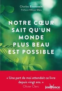 Charles Eisenstein - Notre coeur sait qu'un monde plus beau est possible.