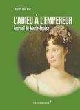 Charles-Eloi Vial - L'adieu à l'empereur - Journal de voyage de Marie-Louise.