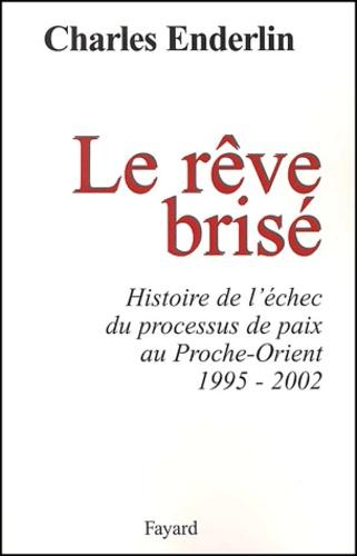 Image result for Le rêve brisé de Charles Enderlin