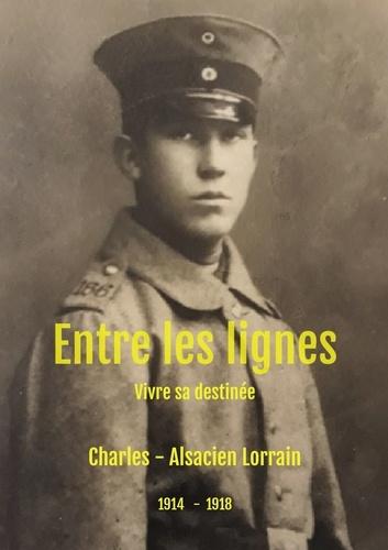 Charles - Entre les lignes - Vivre sa destinée.