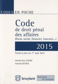Charles-Eric Clesse et Arnaud Lecocq - Code de droit pénal des affaires (fiscal, social, financier, bancaire...).