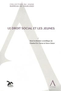 Charles-Eric Clesse et Steve Gilson - Le droit social et les jeunes.