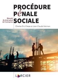 Charles-Eric Clesse et Jean-Claude Heirman - Procédure pénale sociale.