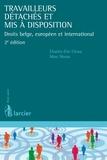 Charles-Eric Clesse et Marc Morsa - Travailleurs détachés et mis à disposition - Droits belge, européen et international.