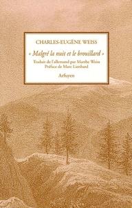 """Charles-Eugène Weiss - """"Malgré la nuit et le brouillard"""" - In tenebris lux."""