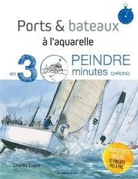 Charles Evans - Ports & bateaux à l'aquarelle.