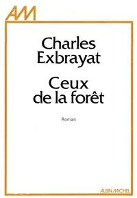 Charles Exbrayat - Ceux de la forêt.
