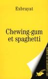 Charles Exbrayat - Chewing-gum et spaghetti.