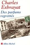 Charles Exbrayat - Des parfums regrettés.