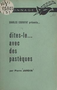 Charles Exbrayat et Pierre Jardin - Dites-le... avec des pastèques.