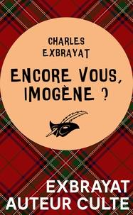 Charles Exbrayat - Encore vous, Imogène ?.