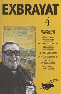 Charles Exbrayat - Exbrayat (4). Les douceurs provinciales.