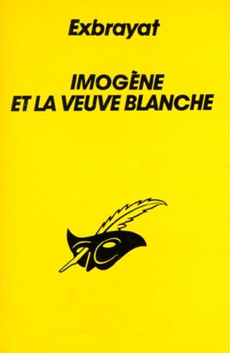 Charles Exbrayat - Imogène et la veuve blanche.
