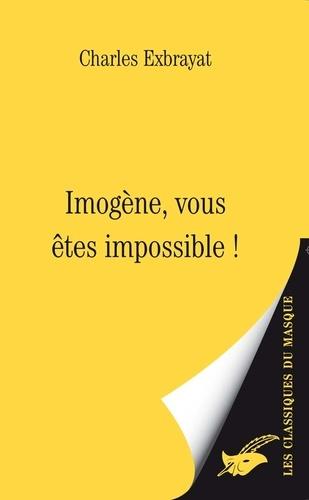 Charles Exbrayat - Imogène, vous êtes impossible !.