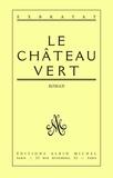 Charles Exbrayat - Le Château vert.