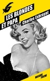 Charles Exbrayat - Les blondes et papa.