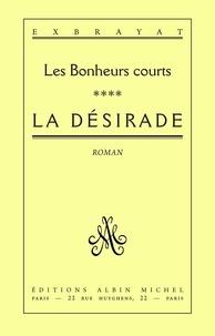 Charles Exbrayat - Les Bonheurs courts Tome 4 : La Désirade.