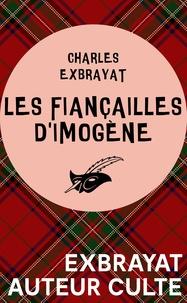 Charles Exbrayat - Les fiançailles d'Imogène.