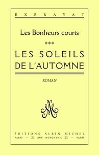 Charles Exbrayat - Les Soleils de l'automne - Les Bonheurs courts - tome 3.