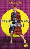 Charles Exbrayat - Ne vous fâchez pas, Imogène !.