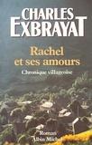Charles Exbrayat - Rachel et ses amours.