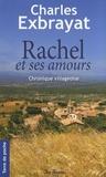 Charles Exbrayat - Rachel et ses amours - Chronique villageoise.