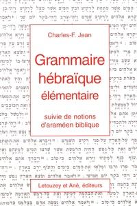 Charles-F Jean - Grammaire hébraïque élémentaire - Suivie de notions d'araméen biblique.
